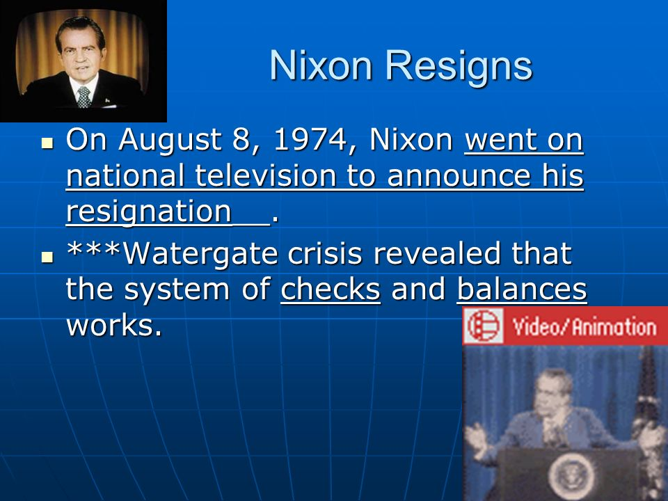 Nixon Resigns On August 8, 1974, Nixon went on national television to announce his resignation__.