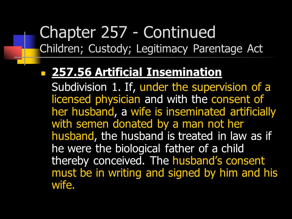 Chapter 257 - Continued Children; Custody; Legitimacy Parentage Act 257.56 Artificial Insemination Subdivision 1.