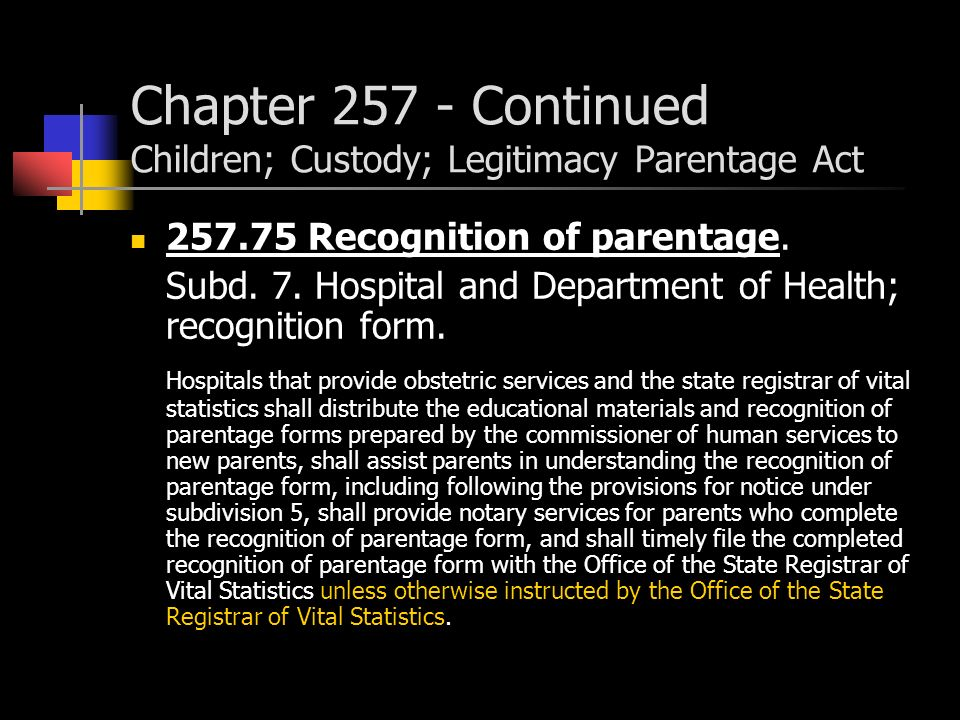 Chapter 257 - Continued Children; Custody; Legitimacy Parentage Act 257.75 Recognition of parentage.