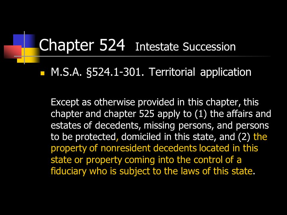 Chapter 524 Intestate Succession M.S.A. §524.1-301.