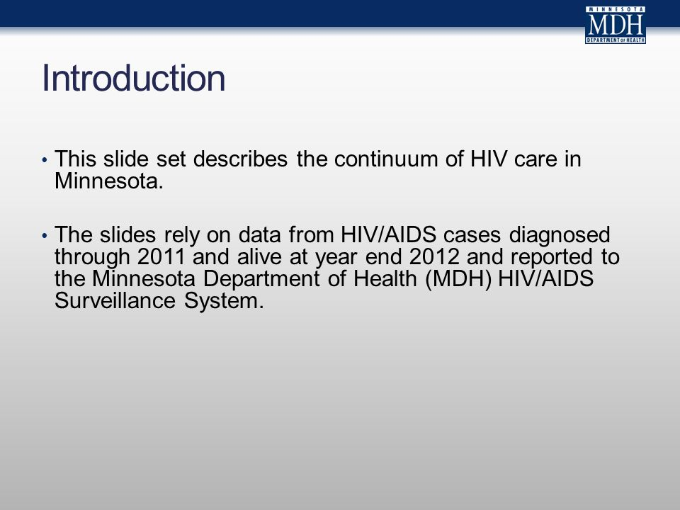Introduction This slide set describes the continuum of HIV care in Minnesota.