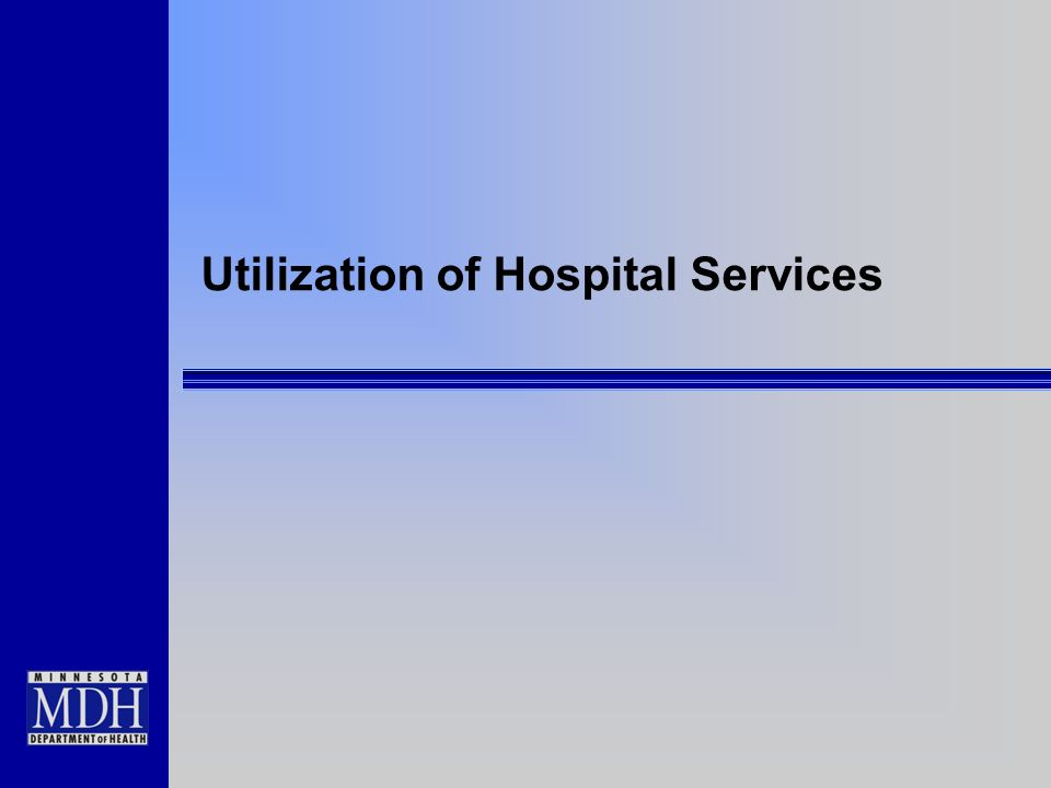 Utilization of Hospital Services