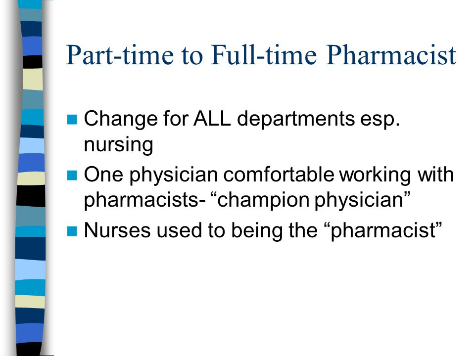 Part-time to Full-time Pharmacist Change for ALL departments esp.