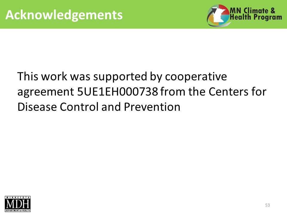Acknowledgements This work was supported by cooperative agreement 5UE1EH000738 from the Centers for Disease Control and Prevention 53