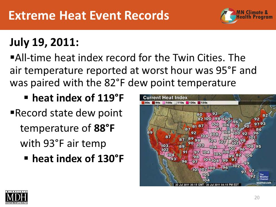 Extreme Heat Event Records July 19, 2011: All-time heat index record for the Twin Cities.