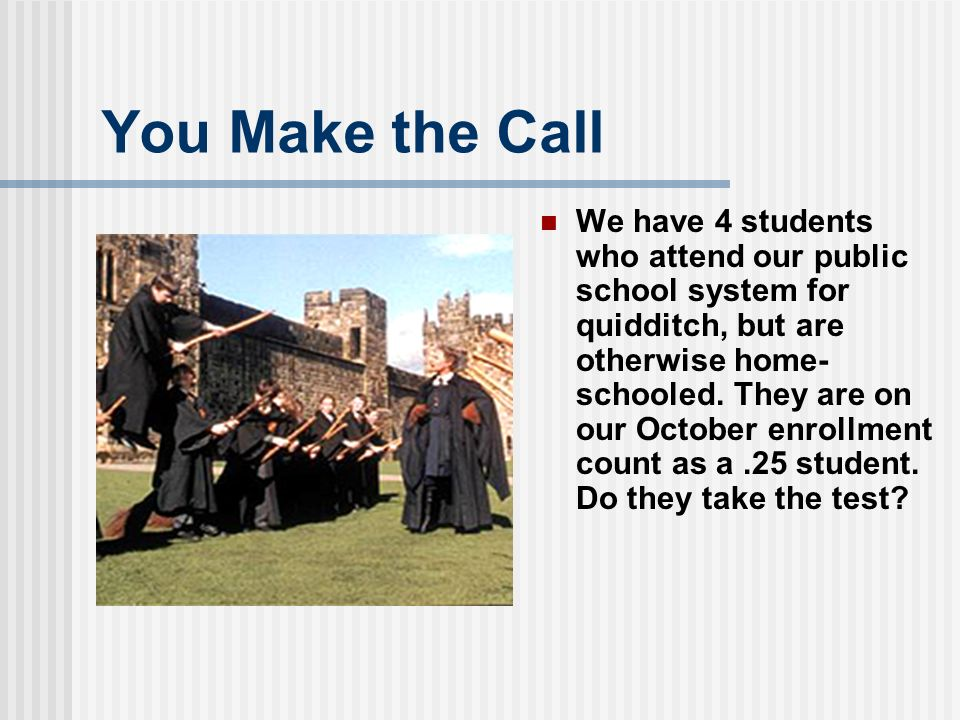 You Make the Call We have 4 students who attend our public school system for quidditch, but are otherwise home- schooled.