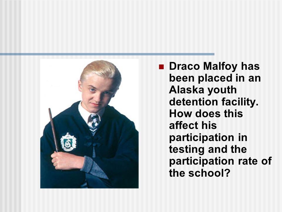 Draco Malfoy has been placed in an Alaska youth detention facility.