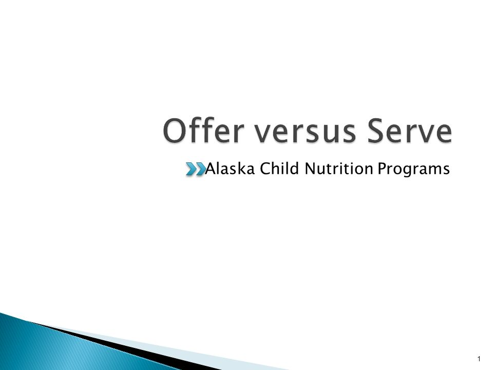 Alaska Child Nutrition Programs 1