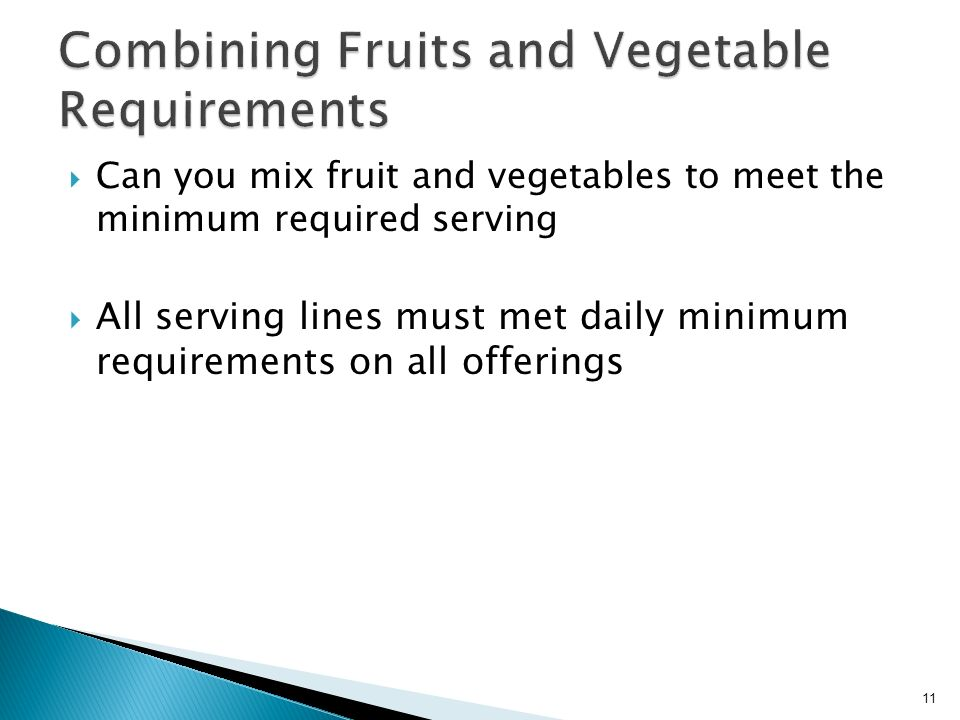Can you mix fruit and vegetables to meet the minimum required serving All serving lines must met daily minimum requirements on all offerings 11