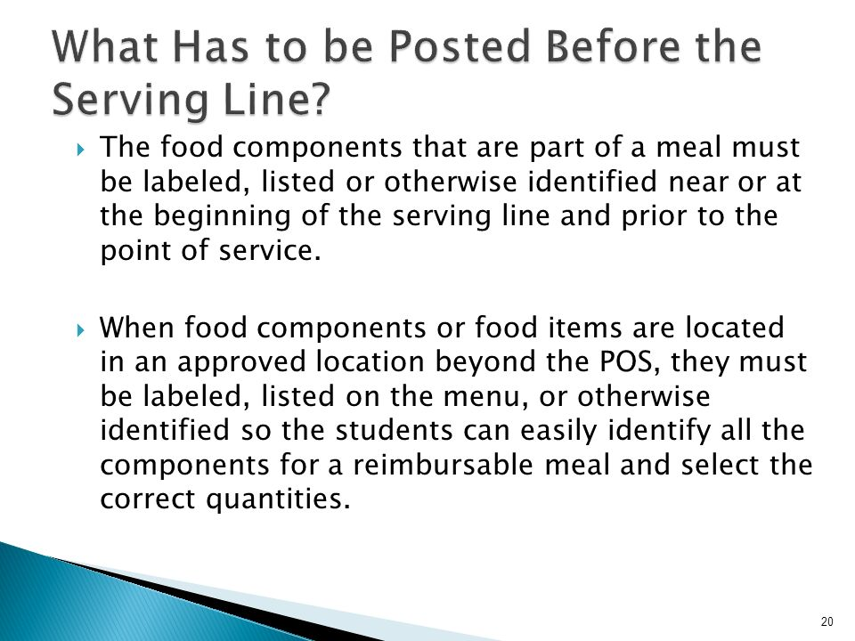 The food components that are part of a meal must be labeled, listed or otherwise identified near or at the beginning of the serving line and prior to the point of service.