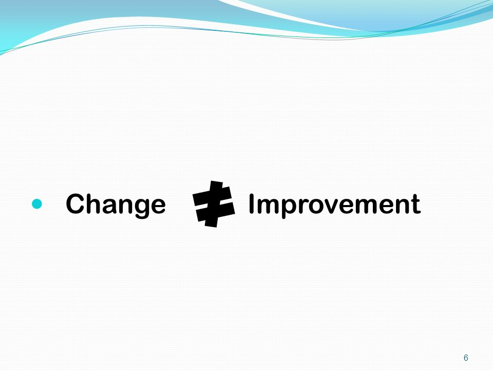 Change Improvement 6