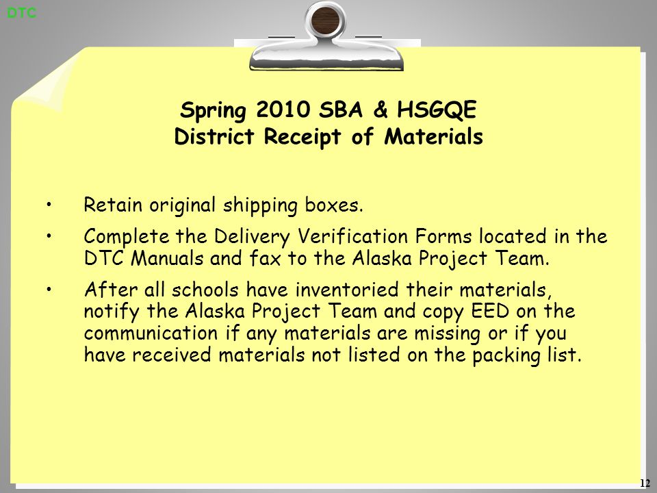 12 Spring 2010 SBA & HSGQE District Receipt of Materials Retain original shipping boxes.