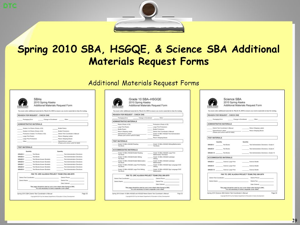 29 Spring 2010 SBA, HSGQE, & Science SBA Additional Materials Request Forms Additional Materials Request Forms DTC