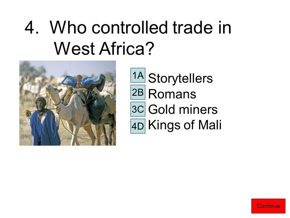 3. The griots of Mali passed on traditions and stories from one generation to the next.