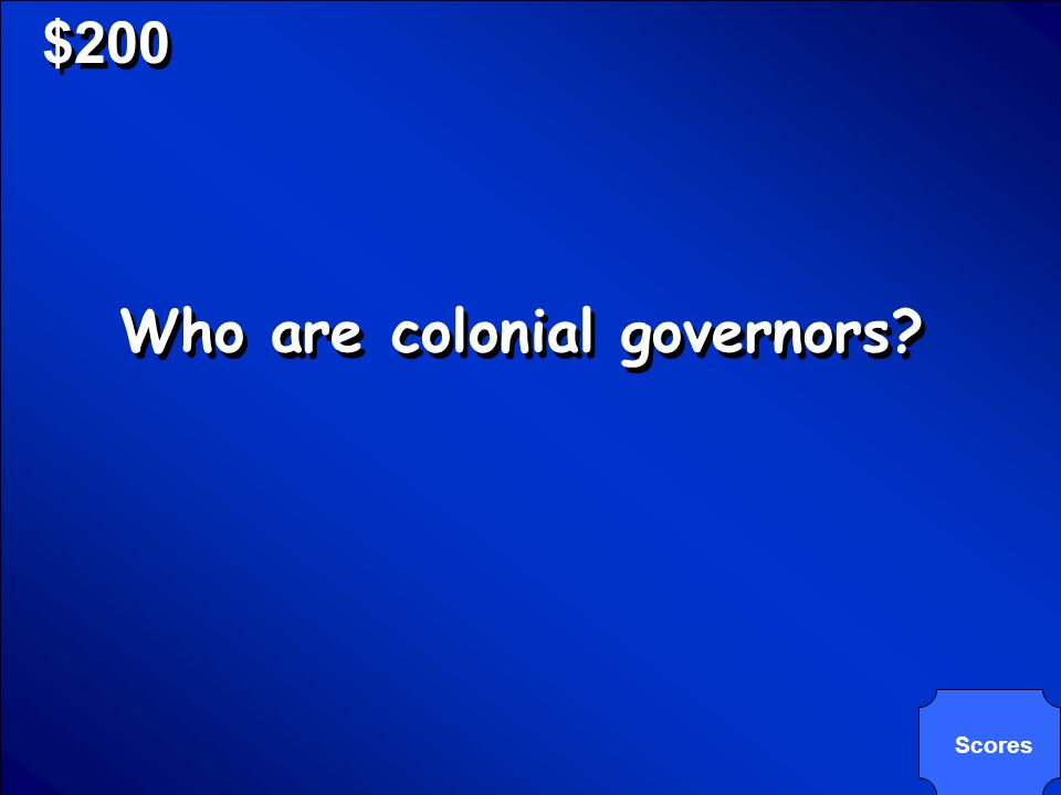 © Mark E. Damon - All Rights Reserved $200 Controlled the colonial legislatures