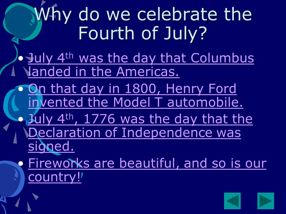 Why do we celebrate the Fourth of July.