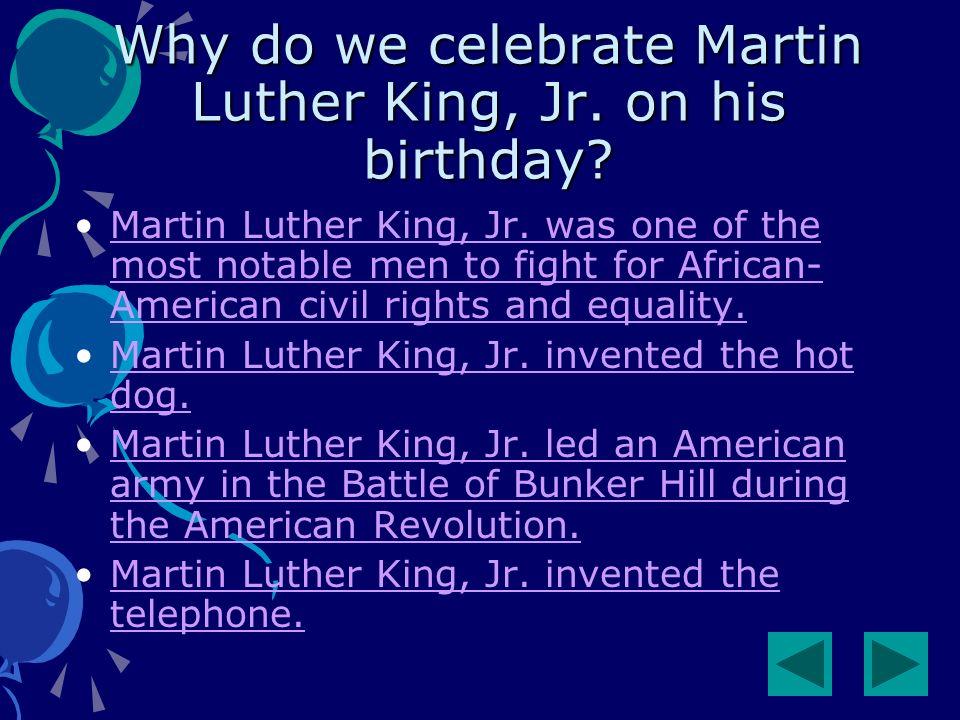 Why do we celebrate Martin Luther King, Jr. on his birthday.