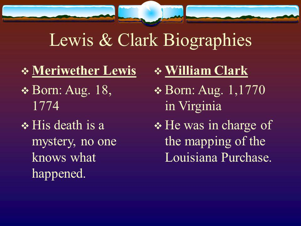 Lewis & Clark-1804 Thomas Jefferson (3 rd President) after buying the Louisana Purchase asked Meriwether Lewis and William Clark to explore it.