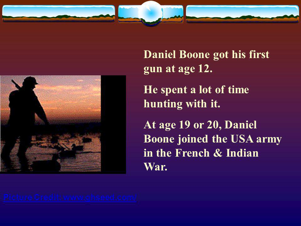 Daniel Boone In 1734, Daniel Boone was born in Pennsylvania.