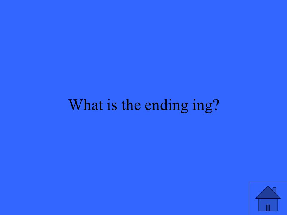 41 What is the ending ing