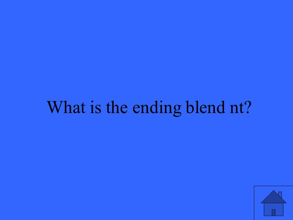 45 What is the ending blend nt