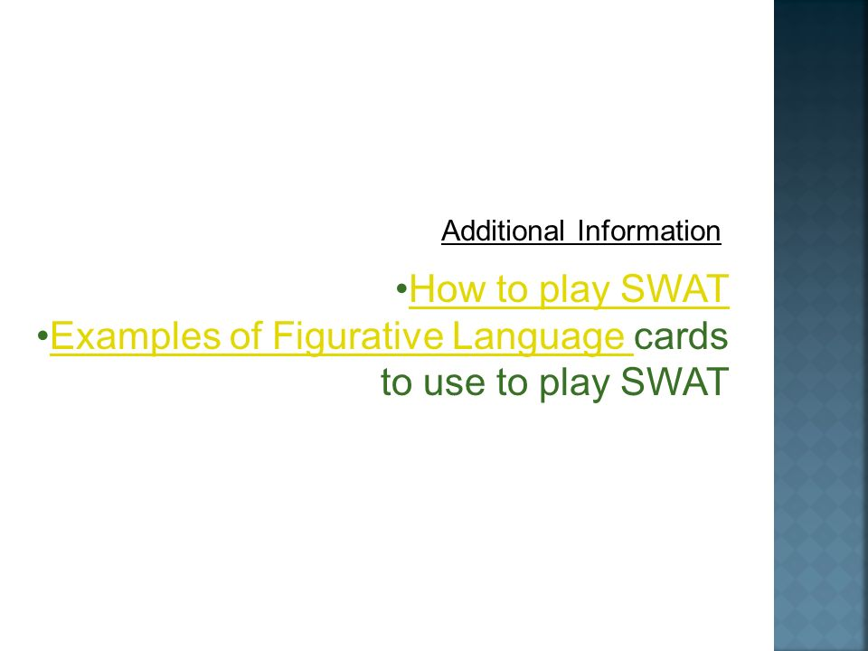 Additional Information How to play SWAT Examples of Figurative Language cards to use to play SWATExamples of Figurative Language