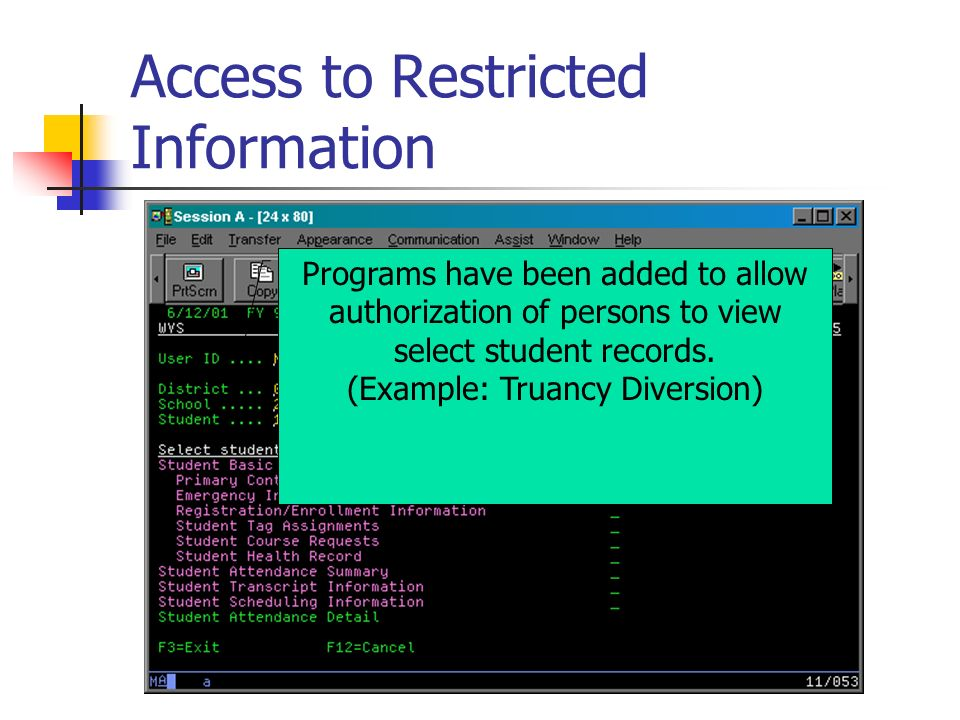 Access to Restricted Information Programs have been added to allow authorization of persons to view select student records.