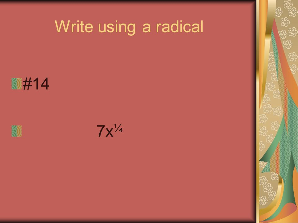 Write using a radical #13 (6x)