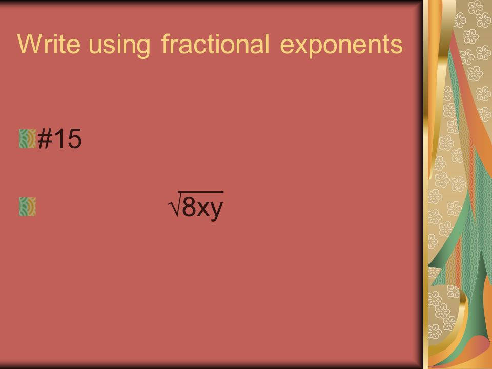 Write using a radical #14 7x ¼