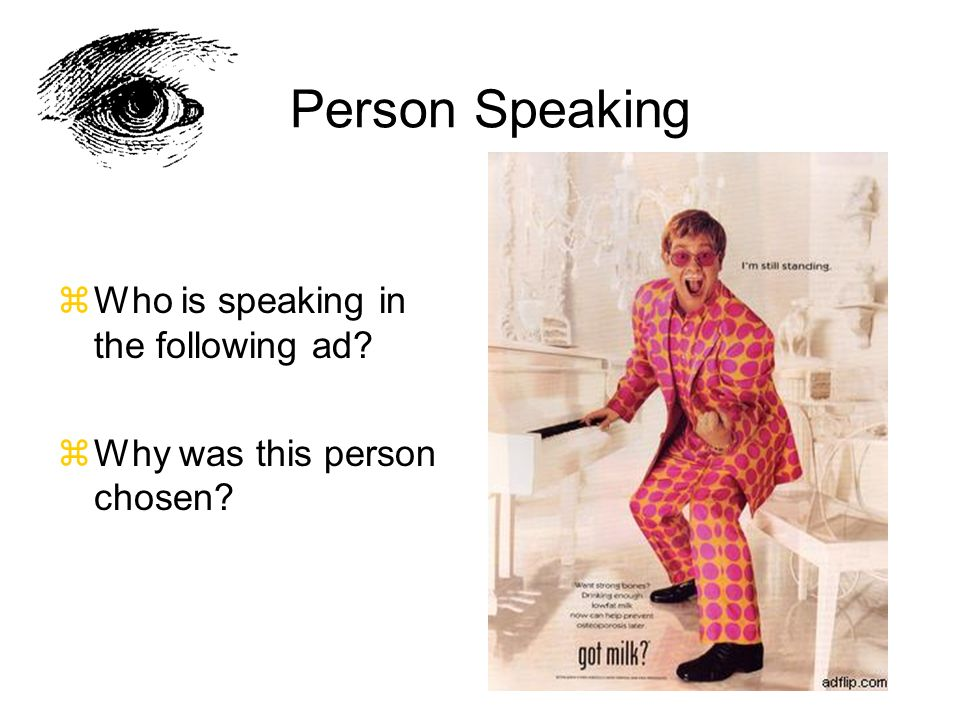 Person Speaking zWho is speaking in the following ad zWhy was this person chosen
