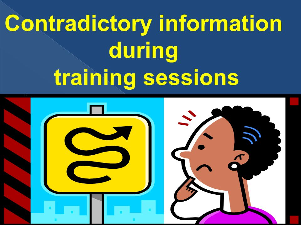 Contradictory information during training sessions