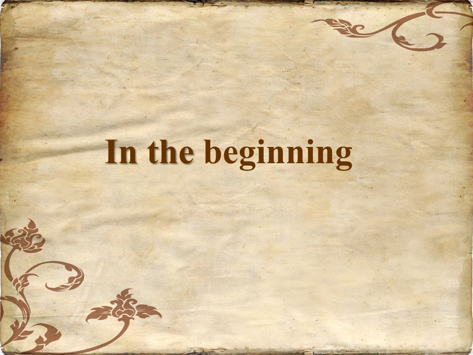 In the In the beginning