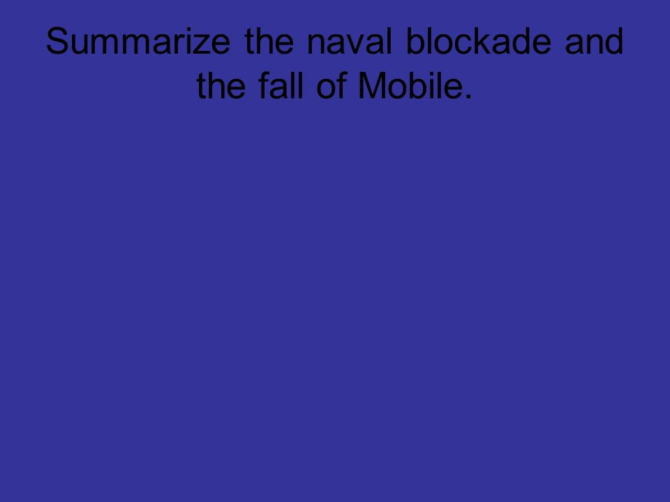 Summarize the naval blockade and the fall of Mobile.