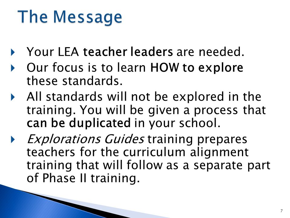 Your LEA teacher leaders are needed. Our focus is to learn HOW to explore these standards.