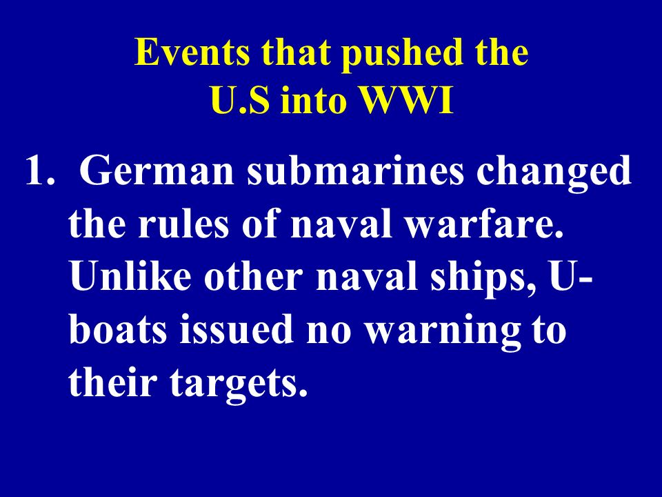 1. German submarines changed the rules of naval warfare.