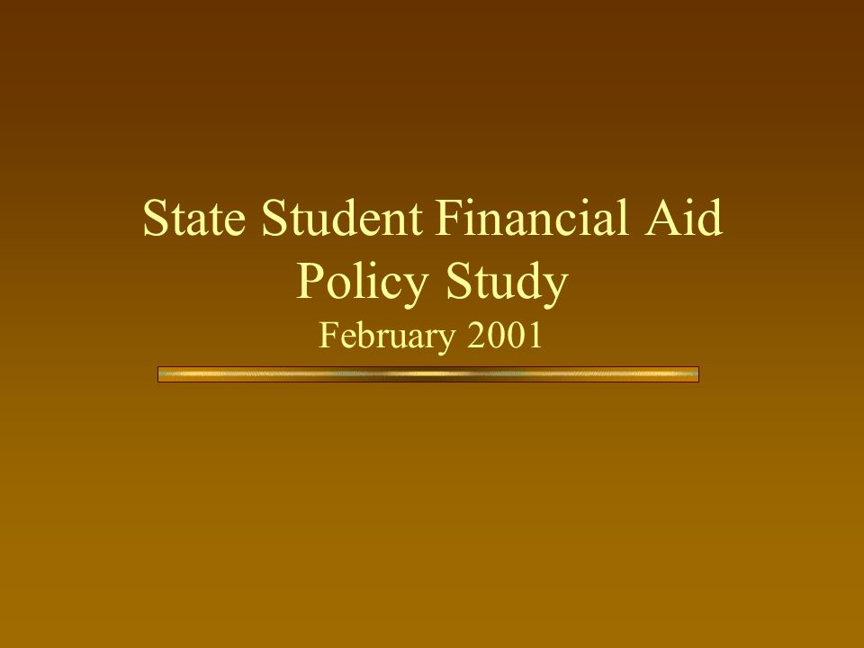 State Student Financial Aid Policy Study February 2001