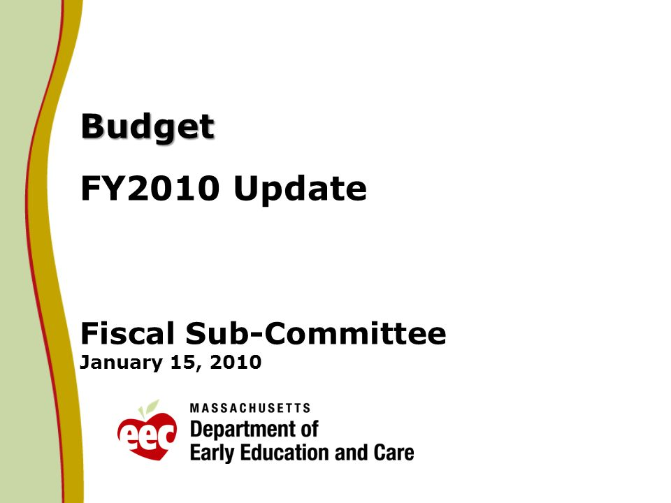 Budget Budget FY2010 Update Fiscal Sub-Committee January 15, 2010
