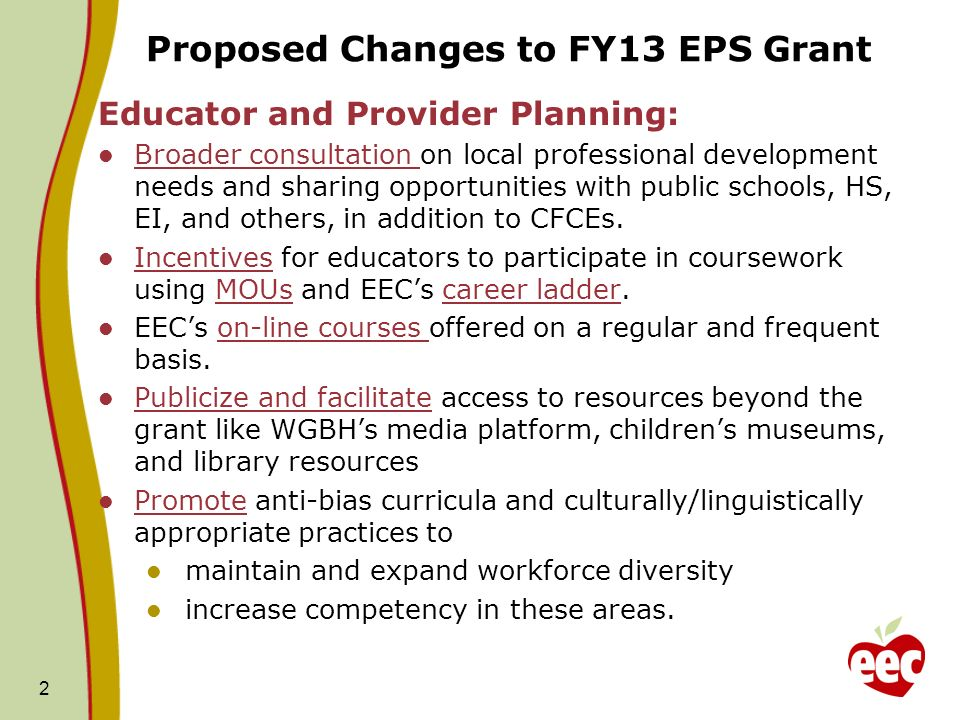Proposed Changes to FY13 EPS Grant Educator and Provider Planning: Broader consultation on local professional development needs and sharing opportunities with public schools, HS, EI, and others, in addition to CFCEs.