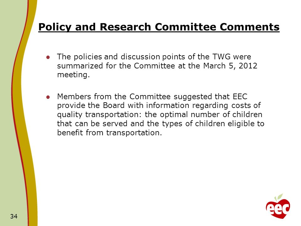 Policy and Research Committee Comments The policies and discussion points of the TWG were summarized for the Committee at the March 5, 2012 meeting.