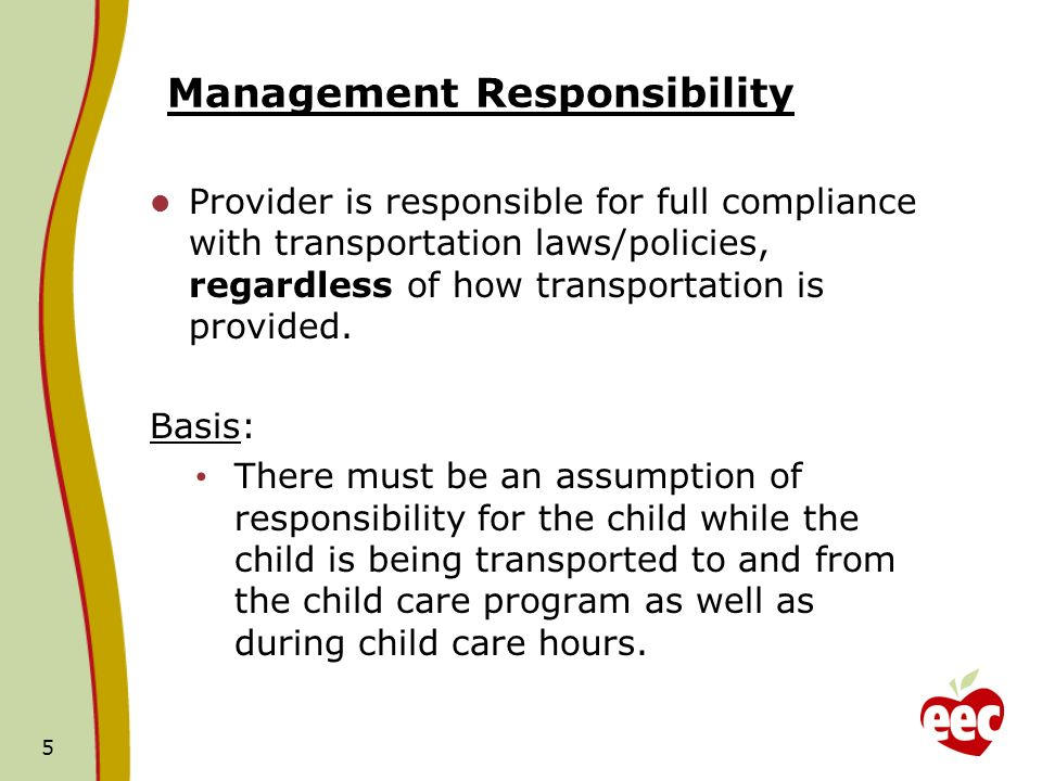 Management Responsibility Provider is responsible for full compliance with transportation laws/policies, regardless of how transportation is provided.
