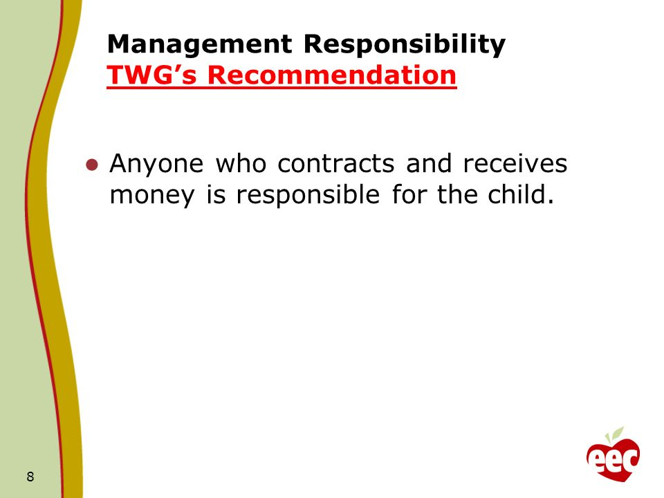 Management Responsibility TWGs Recommendation Anyone who contracts and receives money is responsible for the child.