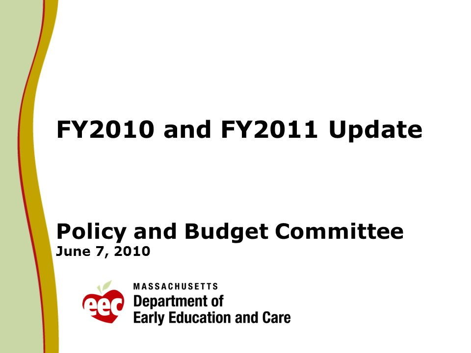FY2010 and FY2011 Update Policy and Budget Committee June 7, 2010