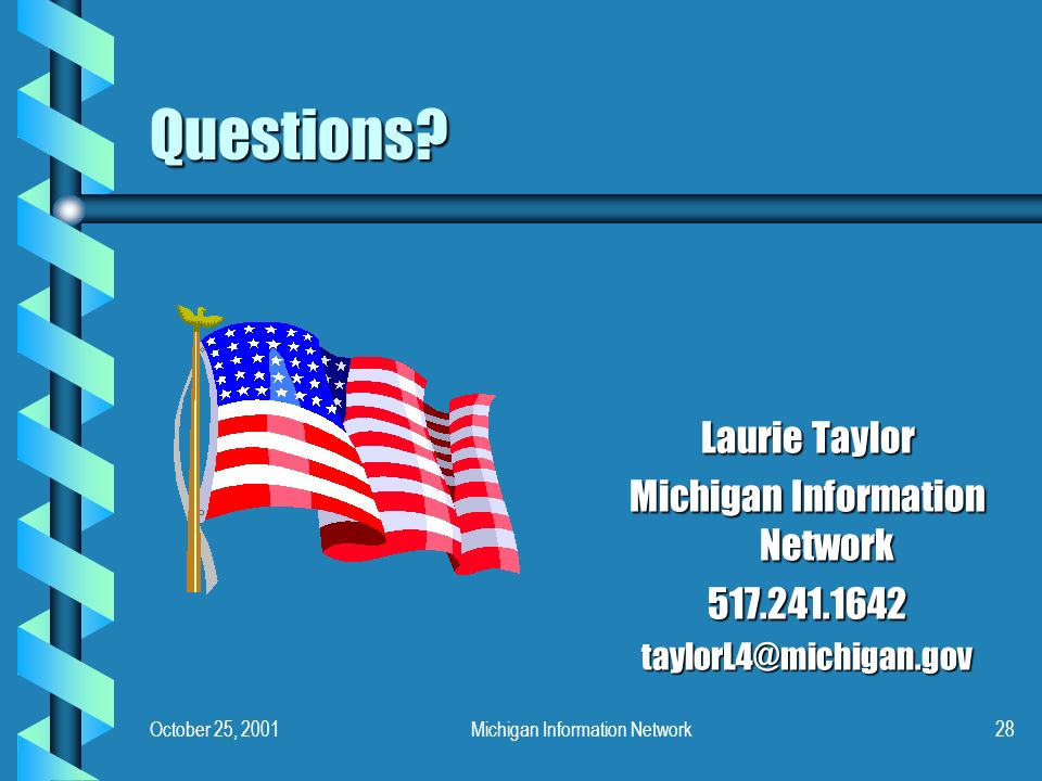October 25, 2001Michigan Information Network28 Questions.