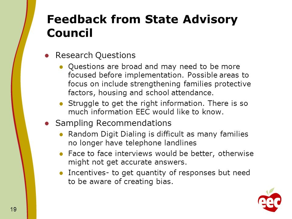 Feedback from State Advisory Council Research Questions Questions are broad and may need to be more focused before implementation.