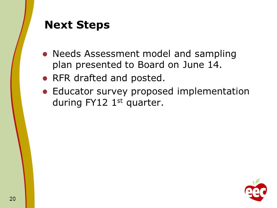 Next Steps Needs Assessment model and sampling plan presented to Board on June 14.