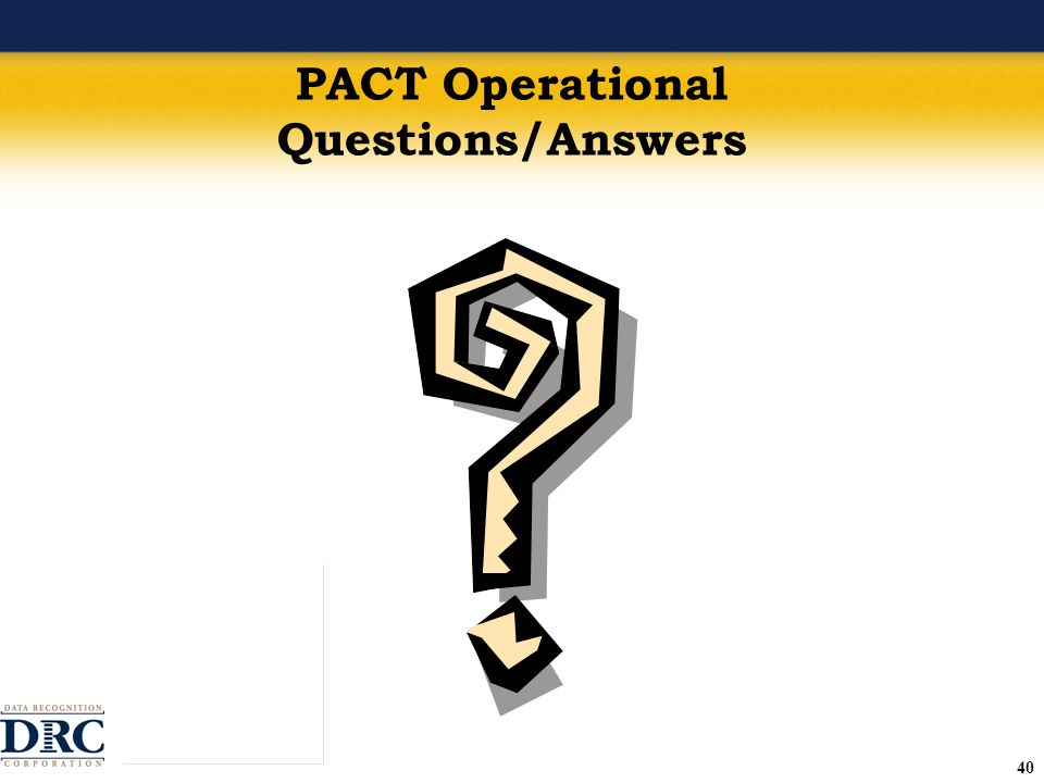 40 PACT Operational Questions/Answers
