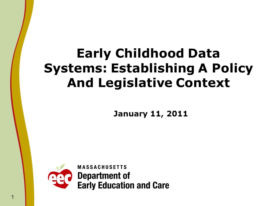 1 Early Childhood Data Systems: Establishing A Policy And Legislative Context January 11, 2011