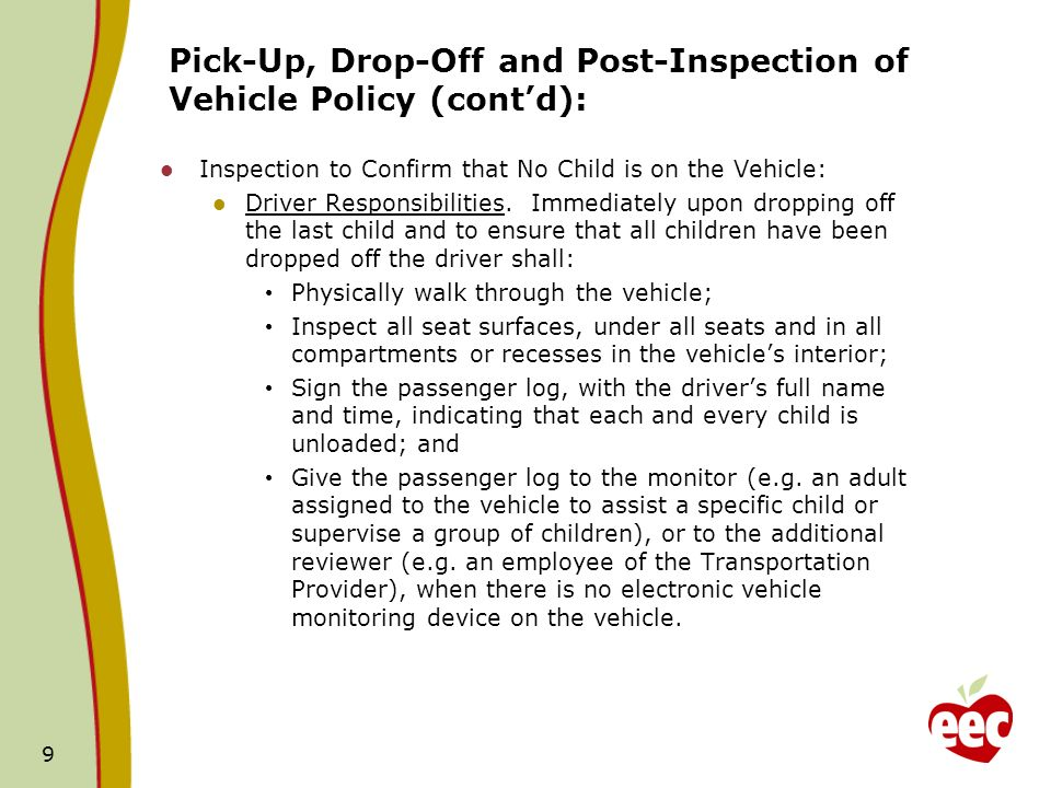 Pick-Up, Drop-Off and Post-Inspection of Vehicle Policy (contd): Inspection to Confirm that No Child is on the Vehicle: Driver Responsibilities.