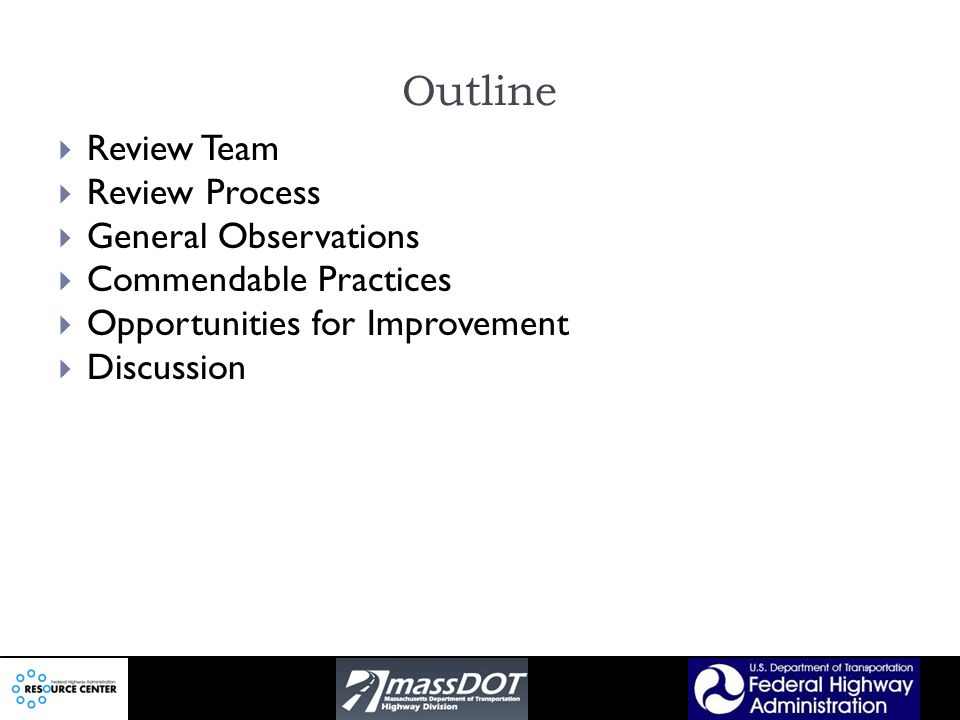 Outline Review Team Review Process General Observations Commendable Practices Opportunities for Improvement Discussion