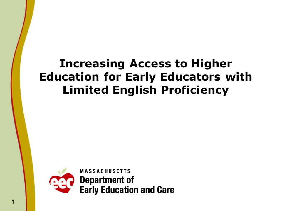1 Increasing Access to Higher Education for Early Educators with Limited English Proficiency